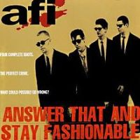AFI - Answer That & Stay Fashionable (1995)