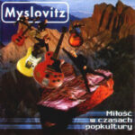 Myslovitz – Miłość w czasach popkultury