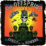 The Offspring – Ixnay On The Hombre