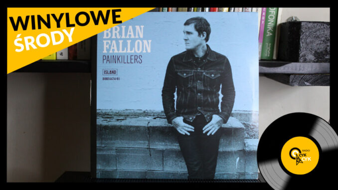 Winylowe środy Brian Fallon - Painkillers