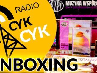 Muzyka Współczesna Extended UNBOXING - RADIO CYKCYK VLOG #8