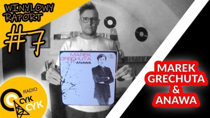 WINYLOWY RAPORT RADIA CYKCYK #7 - Marek Grechuta & Anawa